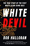 Image of White Devil: The True Story of the First White Asian Crime Boss