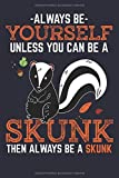 Stinktier Notizbuch: Ein perfektes Geschenk für alle Stinktier Liebhaber