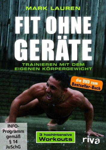 Mark Lauren - Fit ohne Geräte. Trainieren mit dem eigenen Körpergewicht
