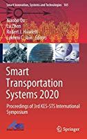 Smart Transportation Systems 2020: Proceedings of 3rd KES-STS International Symposium (Smart Innovation, Systems and Technologies (185))