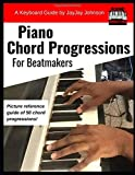 Piano Chord Progressions: For Beatmakers