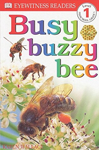 DK Readers: Busy, Buzzy Bee (Level 1: Beginning to Read) (DK Readers Level 1)