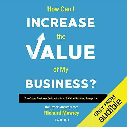 How Can I Increase the Value of My Business? audiobook cover art