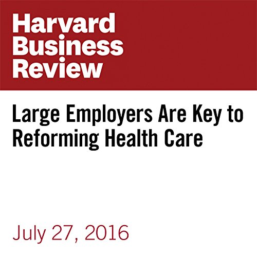 Large Employers Are Key to Reforming Health Care copertina