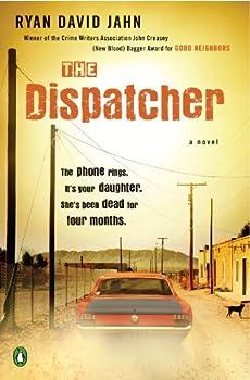 The Dispatcher  A Novel
