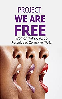 PROJECT WE ARE FREE : Women With A Voice by [Dr. Tamika A Anderson, Henrietta  Hadley , Kimberly  McGowan, Virginia  Manning , Monique McGilberry , Kim PossABLE, Jalila  Poole-Lewis]