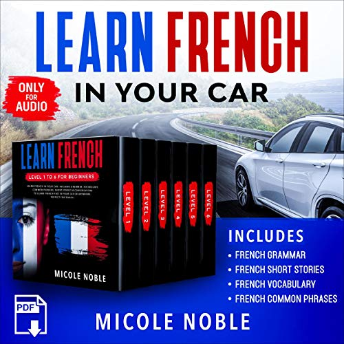 Learn French in Your Car Audiobook By Micole Noble cover art