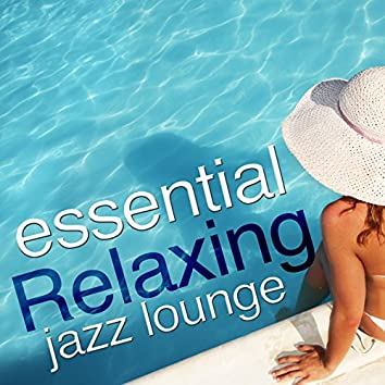 Essential Relaxing Jazz Lounge