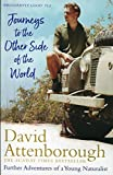 Journeys to the Other Side of the World: further adventures of a young David Attenborough - Sir David Attenborough