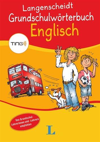 Langenscheidt Grundschulwörterbuch Englisch - Mit Spielen für den Ting-Stift (Langenscheidt Grundschulwörterbücher)