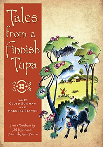 Compare Textbook Prices for Tales from a Finnish Tupa Illustrated Edition ISBN 9780816667680 by Bowman, James Cloyd,Bianco, Margery,Bannon, Laura,Kolehmainen, Aili