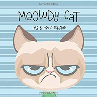 Meowdy Cat PMS & Period Tracker: A 24 Month PMS, Menstrual Cycle and Mood Tracker Journal for Women and Girls
