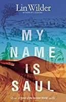 My Name Is Saul: A Novel of the Ancient World