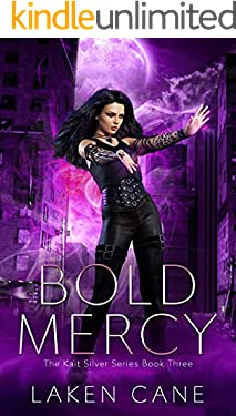 Bold Mercy: An Urban Fantasy Wolf Shifter Series (Kait Silver Book 3)
