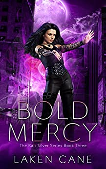 Bold Mercy: An Urban Fantasy Wolf Shifter Series (Kait Silver Book 3) by [Laken Cane]