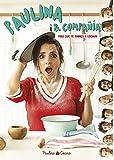 Paulina & compañía: Para que te animes a cocinar