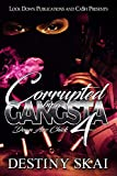 Corrupted by a Gangsta 4: Down Azz Chick (English Edition)