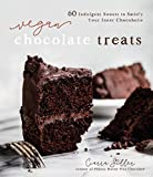 Vegan Chocolate Treats: 60 Indulgent Sweets to Satisfy...