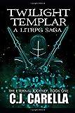 Twilight Templar (The Eternal Journey)