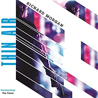 Thin Air                   By:                                                                                                                                 Richard Morgan                               Narrated by:                                                                                                                                 Colin Mace                      Length: 18 hrs and 8 mins     163 ratings     Overall 4.5