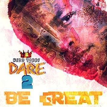 Dare 2 Be Great