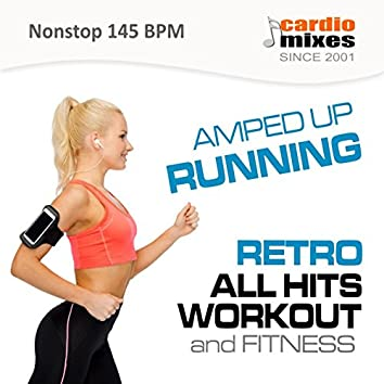 Amped up Running! 2015 (All Hits Retro Workout & Fitness @ 145 BPM, Nonstop)