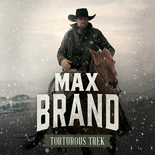 Torturous Trek                   By:                                                                                                                                 Max Brand                               Narrated by:                                                                                                                                 Traber Burns                      Length: 7 hrs and 52 mins     Not rated yet     Overall 0.0