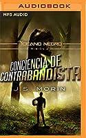 Conciencia De Contrabandista: Misión 2 De La Serie Océano Negro
