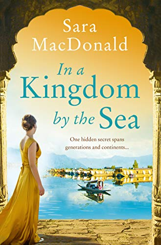 In a Kingdom by the Sea: An enchantingly beautiful and heartbreaking historical romance novel by [Sara MacDonald]