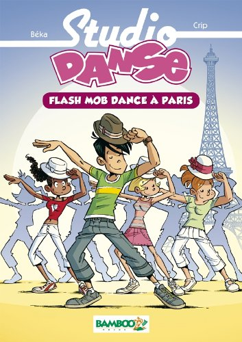 Studio danse - poche volume 03 - Flash mob dance à Paris: Flash Mob Dance à Paris