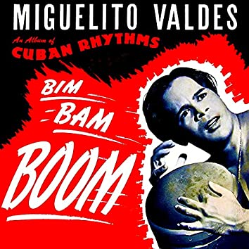 """Bim Bam BOOM: """"Mr. Babalu"""" With Noro Morales Orchestra (1949-1950) (Remastered)"""