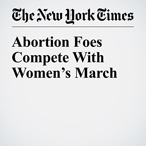Abortion Foes Compete With Women's March copertina