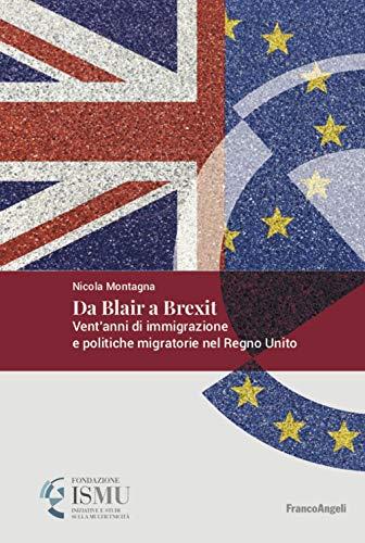 Da Blair a Brexit. Vent'anni di immigrazione e politiche migratorie nel Regno Unito