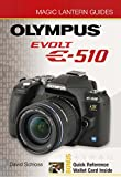 Magic Lantern Guides®: Olympus EVOLT E-510 (English Edition)