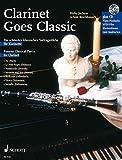 Clarinet Goes Classic: Die schönsten klassischen Vortragsstücke. Klarinette; Klavier ad libitum. Ausgabe mit CD. - Achim Brochhausen