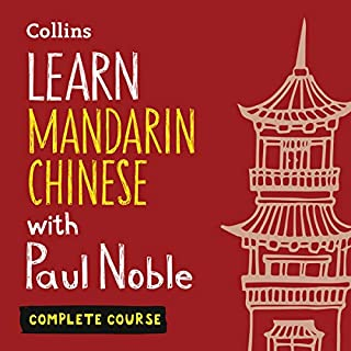 Learn Mandarin Chinese with Paul Noble - Complete Course audiobook cover art
