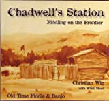 Chadwell's Station: Fiddling on Frontier