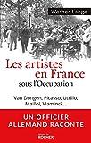 Les artistes en France sous l'Occupation - Van Dongen, Picasso, Utrillo, Maillol, Vlaminck... + bandeau Un officier allemand raconte