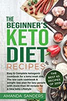The Beginner's Keto Diet recipes: Easy & Complete ketogenic cookbook for a keto reset diet. The low carb cookbook & weight loss plan for lazy people with more than 50 recipes for a new keto Lifestyle (Keto Cookbook for Beginners)