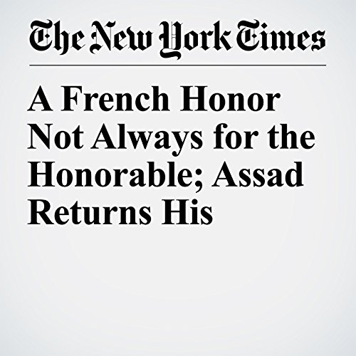 A French Honor Not Always for the Honorable; Assad Returns His copertina