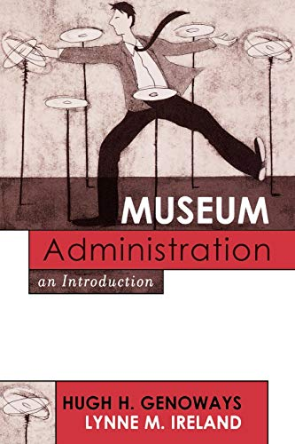 Compare Textbook Prices for Museum Administration: An Introduction American Association for State and Local History 28459th Edition ISBN 8589751063431 by Genoways, Hugh H.,Ireland, Lynne M.