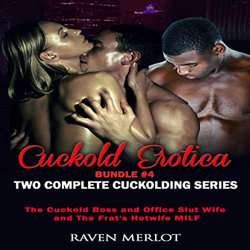 "Cuckold Erotica Bundle #4: Two Complete Cuckolding Series: ""The Cuckold Boss and Office Slut Wife"" and ""The Frat's Hotwife MILF"" audiobook cover art"