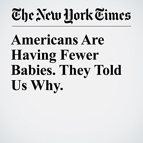 Americans Are Having Fewer Babies. They Told Us Why. copertina