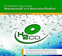 Wasserstoff und Brennstoffzellen. CD-ROM für Windows: Die Multimedia CD-ROM zum Thema Wasserstoff und Brennstoffzellen