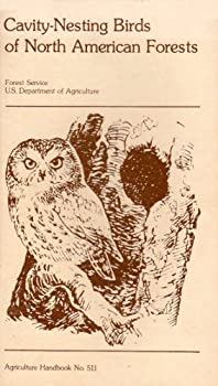 Paperback Cavity-nesting birds of North American forests (Agriculture handbook 511) Book