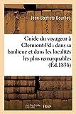 Guide du voyageur à Clermont-Fd : dans sa banlieue et dans les localités les plus remarquables: du département du Puy-de-Dôme, telles que le Mont-Dore, St-Nectaire, Pontgibaud, Volvic