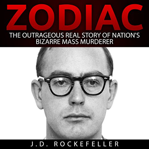 Zodiac: The Outrageous Real Story of Nation's Bizarre Mass Murderer audiobook cover art