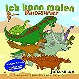 Ich kann Dinosaurier malen: Dinosaurier malen für Kinder Schritt-für-Schritt (German Edition)
