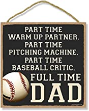 Honey Dew Gifts Man Cave Decor, Part Time Warm Up Partner, Full Time Dad 10 inch by 10 inch Hanging Wall Decor, Decorative Wood Sign, Best Dad Gifts