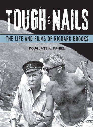 [(Tough as Nails: The Life and Films of Richard Brooks)] [Author: Douglass K. Daniel] published on (April, 2011)